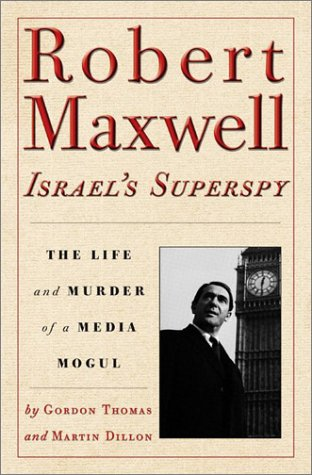 Download Robert Maxwell, Israel's Superspy: The Life and Murder of a Media Mogul pdf