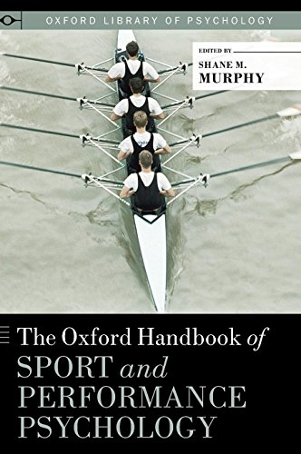 The Oxford Handbook of Sport and Performance Psychology (Oxford Library of Psychology)