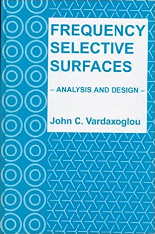 Frequency Selective Surfaces: Analysis and Design (Electronic and Electrical Engineering Research Studies: Antennas)