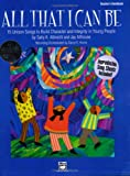 All That I Can Be: 15 Unison Songs to Build Character and Integrity in Young People, Book and CD