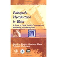 Pathogenic Mycobacteria in Water [OP]: A Guide to Public Health Consequences, Monitoring...