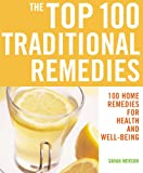 The Top 100 Traditional Remedies, Sarah Merson, 1844833186
