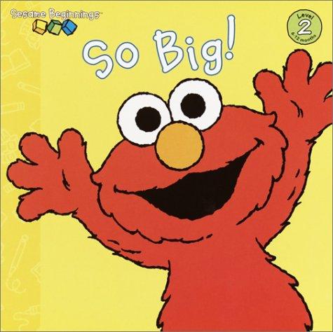 So Big! (Sesame Street) (Sesame Beginnings) - Elmos Shape