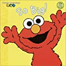 So Big! (Sesame Street) (Sesame Beginnings)