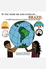 If You Were Me and Lived in...Brazil: A Child's Introduction to Cultures Around the World (Volume 17)