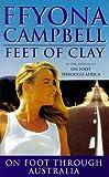 Feet Of Clay: Her Epic Walk Across Australia