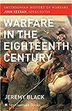 The Warfare in the Eighteenth Century (Smithsonian History of Warfare)