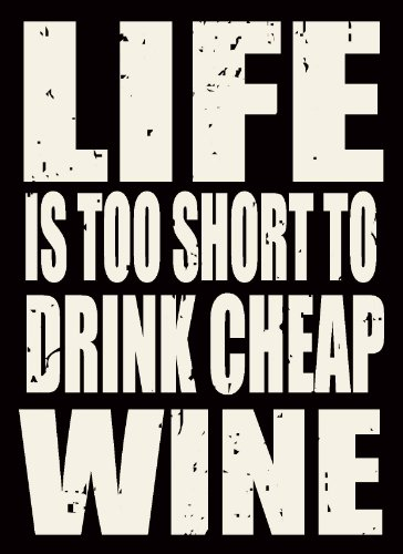 Sixtrees Life is Too Short to Drink Cheap Wine Box Sign - Drink Cheap Wine