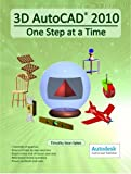 img - for 3D AutoCAD 2010: One Step at a Time book / textbook / text book