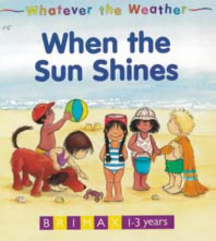 Read Online Whatever the Weather: When the Sun Shines ebook