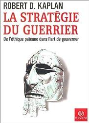 La Stratégie du guerrier : De l'éthique païenne dans l'art de gouverner