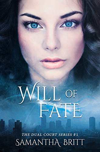 Will of Fate: A Fae Novel (The Dual Court Series Book 1)