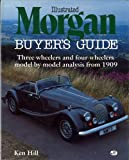 Illustrated Morgan Buyer's Guide, Hill, Ken, 0879382147
