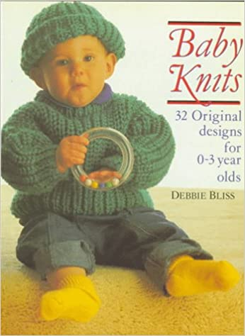 1353953e6 Baby Knits  32 Original Designs for 0-3 Year Olds  Debbie Bliss ...