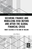 img - for Securing Finance, Mobilizing Risk: Money Cultures at the Bank of England (RIPE Series in Global Political Economy) book / textbook / text book