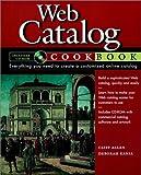 Web Catalog Cookbook, Cliff Allen and Deborah Kania, 0471183318