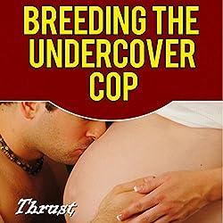 Breeding the Undercover Cop