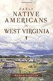 Early Native Americans in West Virginia (American Heritage)
