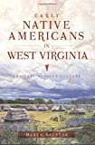 Early Native Americans in West Virginia (American Heritage)