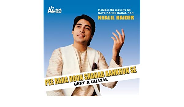 Naye kapre badel by khalil haider & ghazals on amazon music.