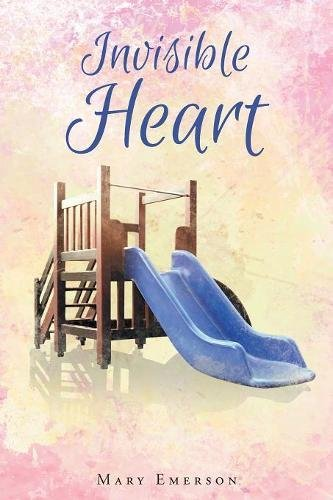 Invisible Heart: Finding God's Heart
