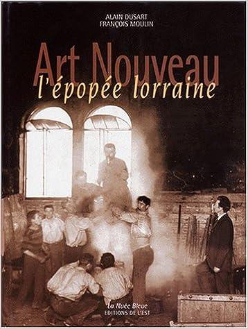 Livre gratuits en ligne Art nouveau : l'épopée lorraine pdf, epub