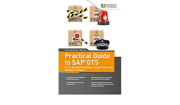 Practical Guide to SAP GTS: Part 3: Bonded Warehouse