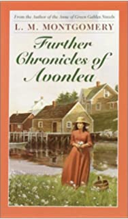 Further Chronicles Of Avonlea LM Montgomery Books