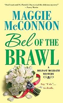Bel of the Brawl: A Belfast McGrath Mystery (Bel McGrath Mysteries) by [McConnon, Maggie]