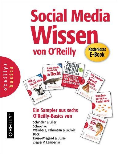 Social Media Wissen von O'Reilly - Ein Sampler aus sechs O'Reilly-Basics (German Edition)