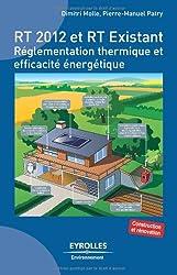 RT 2012 et RT existant : Réglementation thermique et efficacité énergétique, Construction et rénovation