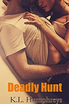 Deadly Hunt (Deadly Series Book 1) by [Humphreys, K.L]