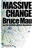 Massive Change by Bruce Mau (2004-10-01)