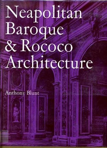 Neapolitan Baroque and Rococo Architecture (Zwemmer Studies in Architecture)