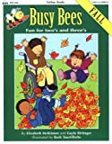 Busy Bees - Fall, Gayle Bittinger and Elizabeth McKinnon, 1570290083