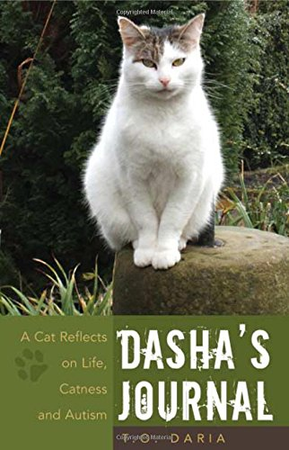 Book: Dasha's Journal - A Cat Reflects on Life, Catness and Autism by T. O. Daria
