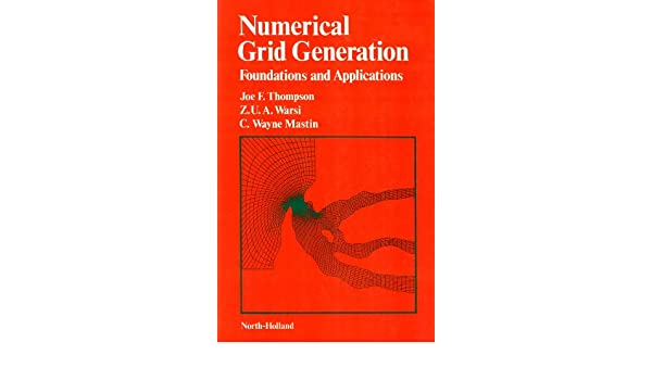 Numerical Grid Generation. Foundations and Applications