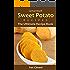 Gourmet Sweet Potato Recipes: The Ultimate Sweet Potato Recipe Book