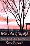 Who Am I, Really?, Katie Estvold, 1442184949