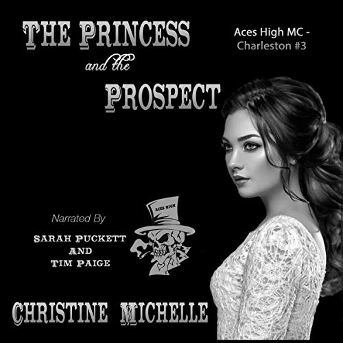 The Princess and the Prospect: Aces High MC - Charleston, Book 3