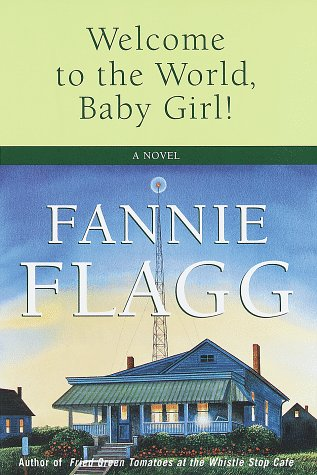 Welcome To The World by Fannie Flagg