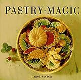 Pastry Magic, Carol Pastor, 0470236108