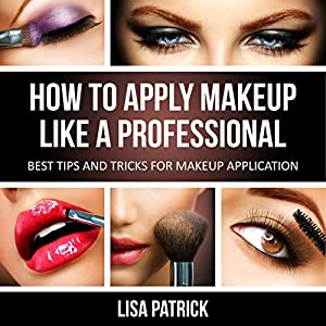 Amazon.com: How to Apply Makeup like a Professional: Best ...