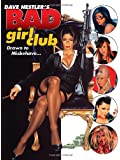 Dave Nestler's Bad Girls Club: Drawn to Misbehave