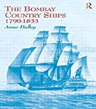 The Bombay Country Ships 1790-1833