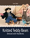 Knitted Teddy Bears: Dressed with Handknits