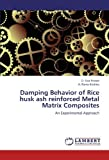 img - for Damping Behavior of Rice husk ash reinforced Metal Matrix Composites: An Experimental Approach by D. Siva Prasad (2012-07-26) book / textbook / text book