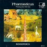 Phantasticus / Romanesca