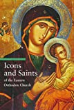Icons and Saints of the Eastern Orthodox Church (Guide to Imagery)