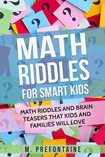 Math Riddles For Smart Kids: Math Riddles and